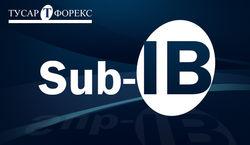 «Тусар Форекс»: Sub-IB – новая профессия на Форекс?