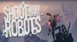 Shoot Many Robots получил рейтинг 18+