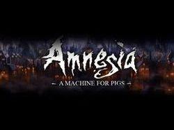 Некоторые подробности об Amnesia: A Machine for Pigs